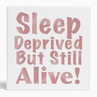 Sleep Deprived But Still Alive in Dusty Rose Binder