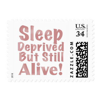 Sleep Deprived But Still Alive in Dusty Rose Postage