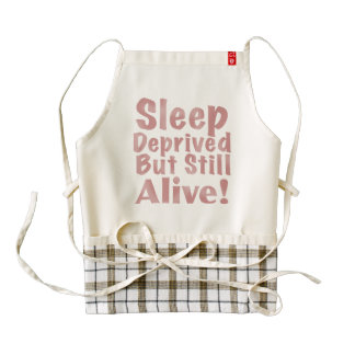 Sleep Deprived But Still Alive in Dusty Rose Zazzle HEART Apron