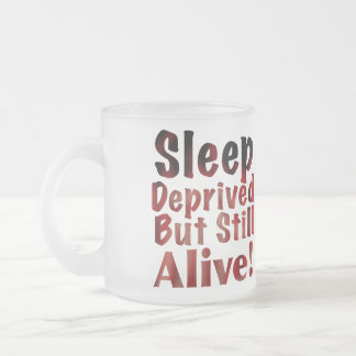 Sleep Deprived But Still Alive in Fire and Brimsto Coffee Mug