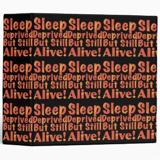 Sleep Deprived But Still Alive in Fire Tones 3 Ring Binder