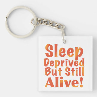 Sleep Deprived But Still Alive in Fire Tones Acrylic Key Chain