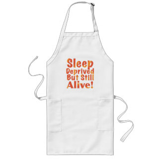Sleep Deprived But Still Alive in Fire Tones Long Apron