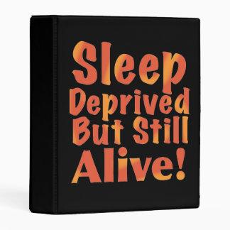 Sleep Deprived But Still Alive in Fire Tones Mini Binder
