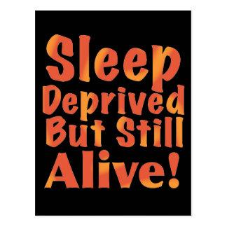 Sleep Deprived But Still Alive in Fire Tones Postcard