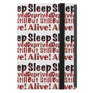 Sleep Deprived But Still Alive in FireandBrimstone Case For iPad Mini