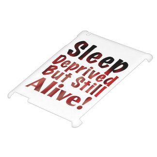 Sleep Deprived But Still Alive in FireandBrimstone iPad Case