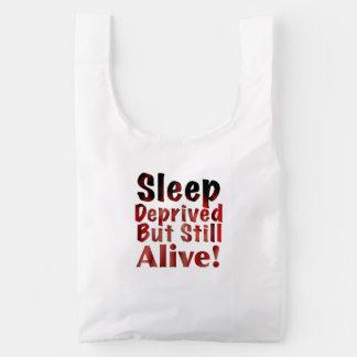 Sleep Deprived But Still Alive in FireandBrimstone Reusable Bag