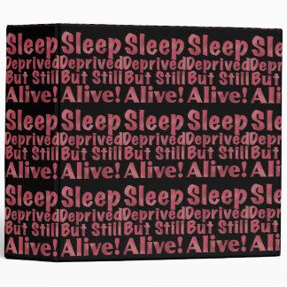 Sleep Deprived But Still Alive in Raspberry Binder