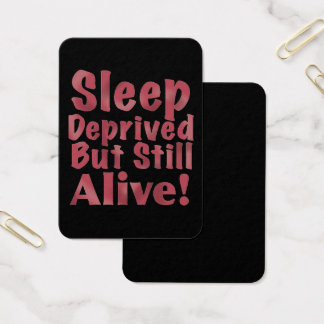 Sleep Deprived But Still Alive in Raspberry Business Card