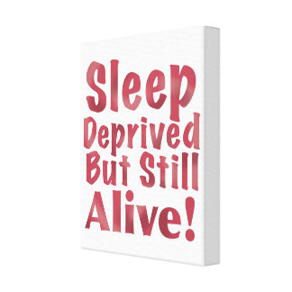 Sleep Deprived But Still Alive in Raspberry Canvas Print