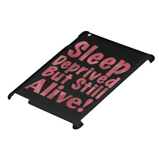 Sleep Deprived But Still Alive in Raspberry iPad Cover