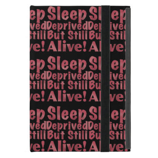 Sleep Deprived But Still Alive in Raspberry iPad Mini Cover