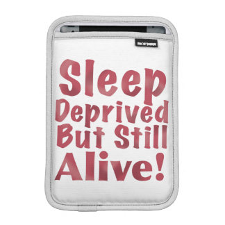 Sleep Deprived But Still Alive in Raspberry iPad Mini Sleeve