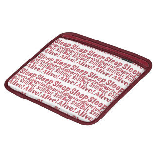 Sleep Deprived But Still Alive in Raspberry iPad Sleeve