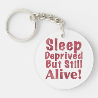 Sleep Deprived But Still Alive in Raspberry Keychain