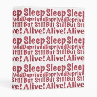 Sleep Deprived But Still Alive in Raspberry Mini Binder