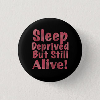 Sleep Deprived But Still Alive in Raspberry Pinback Button