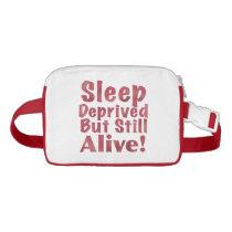 Sleep Deprived But Still Alive in Raspberry Waist Bag