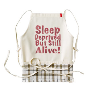 Sleep Deprived But Still Alive in Raspberry Zazzle HEART Apron