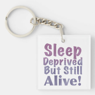 Sleep Deprived But Still Alive in Sleepy Purples Acrylic Key Chain