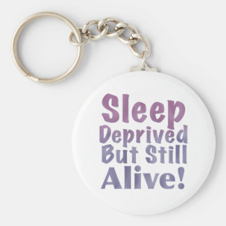 Sleep Deprived But Still Alive in Sleepy Purples Key Chains