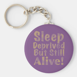 Sleep Deprived But Still Alive in Yellow Keychain