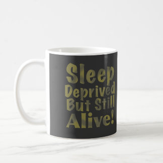 Sleep Deprived But Still Alive in Yellow Coffee Mugs