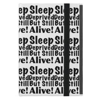 Sleep Deprived But Still Alive iPad Mini Case