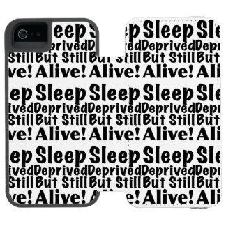 Sleep Deprived But Still Alive iPhone SE/5/5s Wallet Case