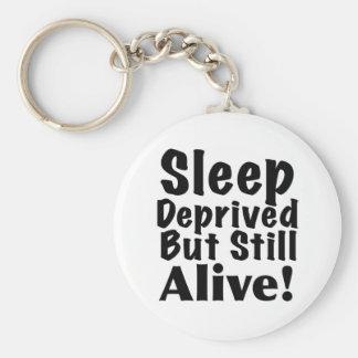Sleep Deprived But Still Alive Keychain