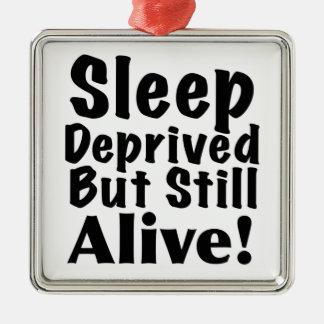 Sleep Deprived But Still Alive Metal Ornament