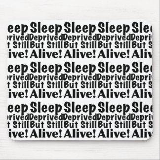 Sleep Deprived But Still Alive Mouse Pad