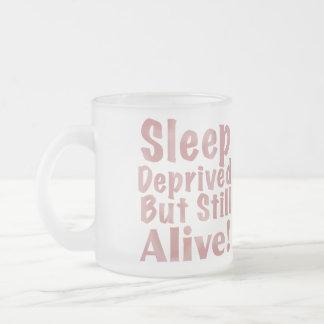 Sleep Deprived But Still Alive Coffee Mugs