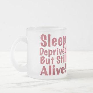 Sleep Deprived But Still Alive Mugs