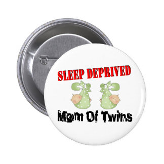 Sleep deprived mom of TWINS Button