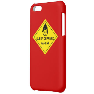 Sleep Deprived Parent Case For iPhone 5C