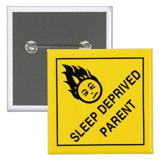 Sleep Deprived Parent Pinback Button