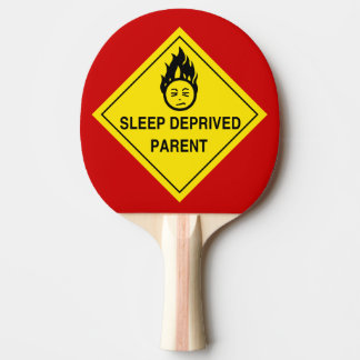 Sleep Deprived Parent Ping Pong Paddle