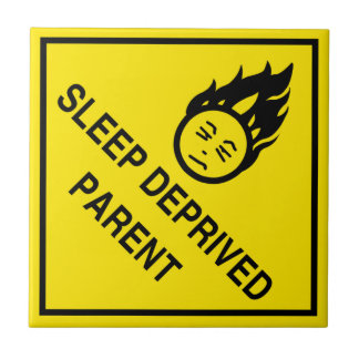 Sleep Deprived Parent Ceramic Tile