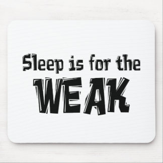 Sleep is for the Weak Item Mouse Pad