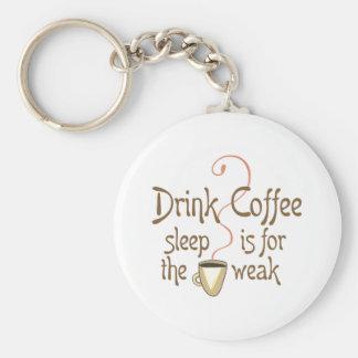 SLEEP IS FOR THE WEAK BASIC ROUND BUTTON KEYCHAIN