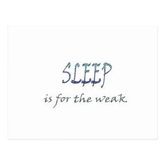 Sleep Is For The Weak Postcard