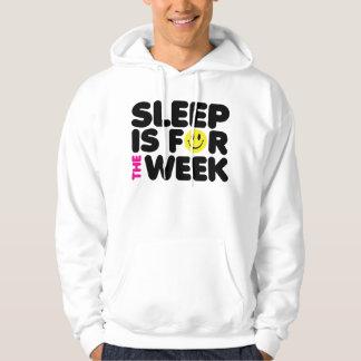 Sleep Is For The Week Hoodie