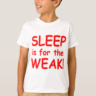 Sleep is for the week T-Shirt