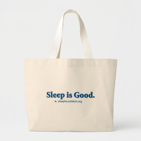 Sleep is Good Large Tote Bag