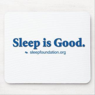 Sleep is Good Mouse Pad