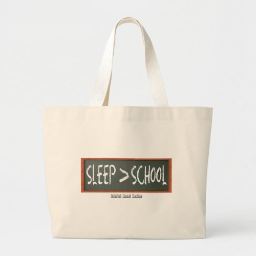 Sleep is Greater than School Large Tote Bag