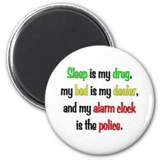 Sleep is my drug 2 inch round magnet