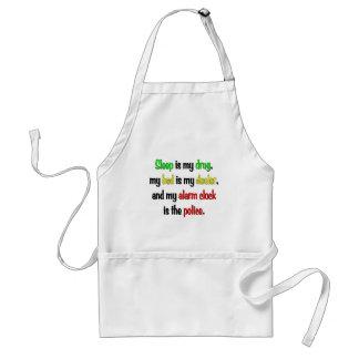 Sleep is my drug adult apron